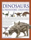Complete Illustrated Encyclopedia of Dinosaurs & Prehistoric Creatures - Book