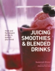 Juicing, Smoothies & Blended Drinks - Book