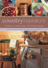 Country Inspirations : A Treasury of Creative Ideas, with Timeless Appeal - Book