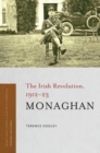 Monaghan : The Irish Revolution, 1912-23 - Book