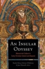 An Insular Odyssey : Manuscript Culture in Early Christian Ireland and Beyond - Book