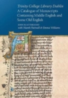 Trinity College Dublin a catalogue of manuscripts containing Middle English and some Old English - Book
