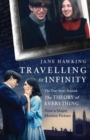 Travelling to Infinity: The True Story Behind the Theory of Everything - Book
