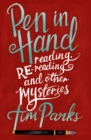 Pen in Hand : Reading, Rereading and other Mysteries - Book