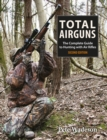 Total Airguns : The Complete Guide to Hunting with Air Rifles - Book