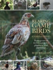 Rearing Game Birds and Gamekeeping : Management Techniques for Pheasant and Partridge - Book