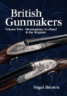 British Gunmakers : Volume Two - BIRMINGHAM, SCOTLAND AND THE REGIONS - eBook
