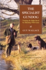 The SPECIALIST GUNDOG : TRAINING THE RIGHT BREED FOR SHOOTING WILD GAME - eBook