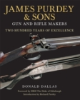 James Purdey & Sons : Gun & Rifle Makers: Two Hundred Years of Excellence - Book