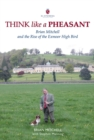 Think Like a Pheasant : Brian Mitchell and the Rise of the Exmoor High Bird - Book