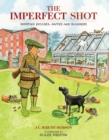 The Imperfect Shot : Shooting Excuses, Gaffes and Blunders - Book