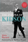 The Enigma of Kidson : The Portrait of a Schoolmaster - Book