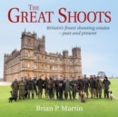 The Great Shoots : Britain's finest shooting estates - past and present - Book