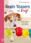 Brain Teasers for Dogs : Quick and easy homemade puzzle games - eBook