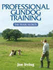Professional Gundog Training : The Trade Secrets - Book