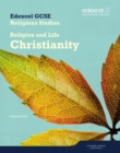 Edexcel GCSE Religious Studies Unit 2A: Religion & Life - Christianity Student Book - Book