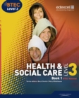 BTEC Level 3 National Health and Social Care: Student Book 1 - Book