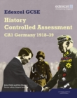 Edexcel GCSE History: CA1 Germany 1918-39 Controlled Assessment Student book - Book