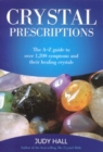 Crystal Prescriptions : The A-Z Guide to Over 1,200 Symptoms and Their Healing Crystals - eBook