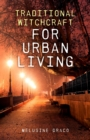 Traditional Witchcraft for Urban Living - eBook