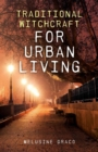 Traditional Witchcraft for Urban Living - Book