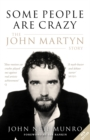 Some People are Crazy : The John Martyn Story - Book