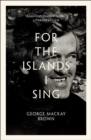 For the Islands I Sing : An Autobiography - Book