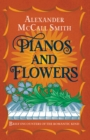 Pianos and Flowers : Brief Encounters of the Romantic Kind - Book