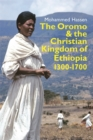 The Oromo and the Christian Kingdom of Ethiopia : 1300-1700 - Book