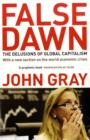 False Dawn : The Delusions Of Global Capitalism - Book