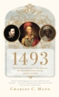 1493 : How Europe's Discovery of the Americas Revolutionized Trade, Ecology and Life on Earth - eBook