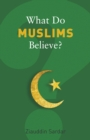 What Do Muslims Believe? - eBook