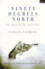 Ninety Degrees North : The Quest For The North Pole - eBook