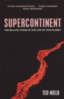 Supercontinent : Ten Billion Years in the Life of our Planet - eBook