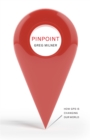 Pinpoint : How GPS is Changing Our World - Book