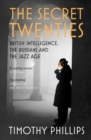 The Secret Twenties : British Intelligence, the Russians and the Jazz Age - eBook