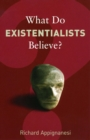 What Do Existentialists Believe? - eBook