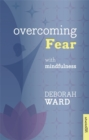 Overcoming Fear with Mindfulness - Book