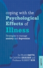Coping with the Psychological Effects of Illness : Strategies To Manage Anxiety And Depression - Book