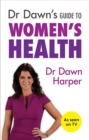 Dr Dawn's Guide to Women's Health - Book
