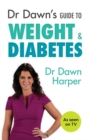 Dr Dawn's Guide to Weight & Diabetes - Book