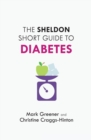 The Sheldon Short Guide to Diabetes - Book
