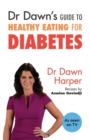 Dr Dawn's Guide to Healthy Eating for Diabetes - Book