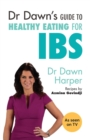 Dr Dawn's Guide to Healthy Eating for IBS - Book