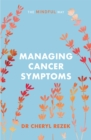 Managing Cancer Symptoms: The Mindful Way - Book