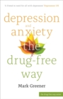 Depression and Anxiety the Drug-Free Way - Book