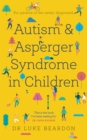 Autism and Asperger Syndrome in Childhood : For parents and carers of the newly diagnosed - Book