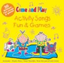 Come and Play : Activity Songs/Fun and Games - Book