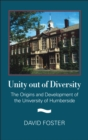 Unity Out of Diversity : The Origins and Development of the University of Humberside - eBook