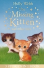 The Missing Kitten and other tales : The Missing Kitten, The Frightened Kitten, The Kidnapped Kitten - Book